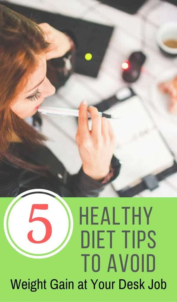 Healthy Diet Tips to Avoid weight gain at your desk job