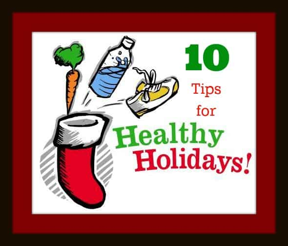 10 Tips for Healthy Holidays