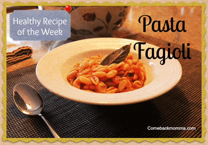 Healthy Recipe: Pasta Fagioli