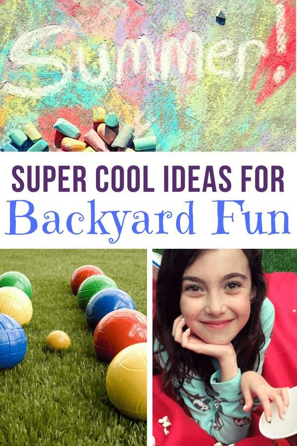 A collage image of backyard fun for kids, including bocce, sidewalk chalk, and move nights