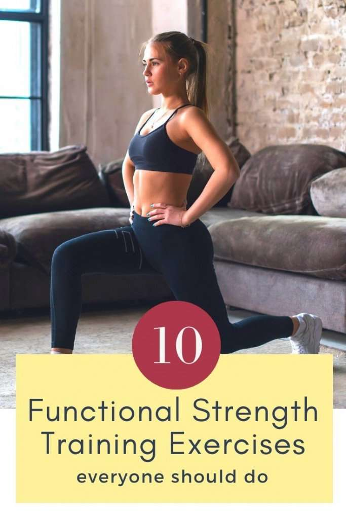 10 Functional Strength Training Exercises Everyone Should Do